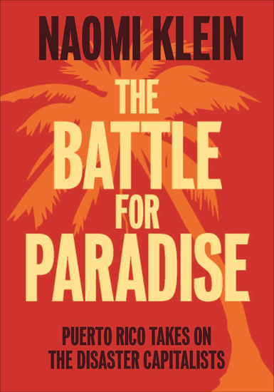 The Battle for Paradise - Puerto Rico Takes on the Disaster Capitalists - cover