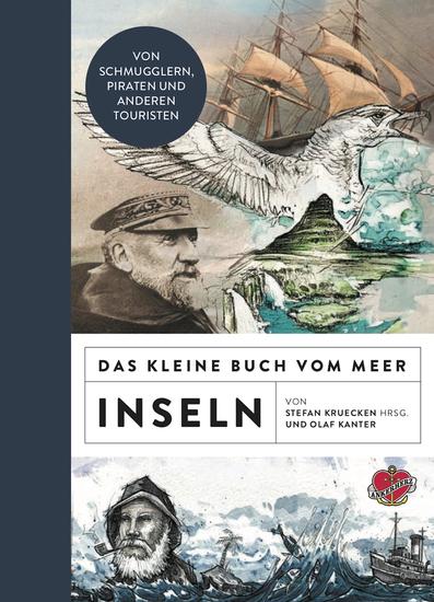 Das kleine Buch vom Meer: Inseln - Von Schmugglern Piraten und anderen Touristen - cover