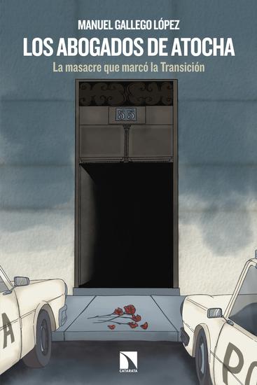 Los Abogados de Atocha - La masacre que marcó la Transición - cover