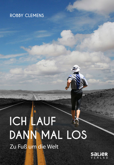 Ich lauf dann mal los - Zu Fuß um die Welt - cover