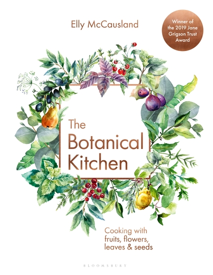 The Botanical Kitchen - Cooking with fruits flowers leaves and seeds - cover