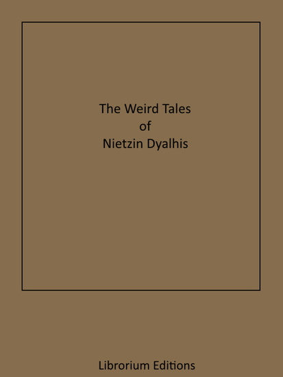 The Weird Tales of Nictzin Dyalhis - cover