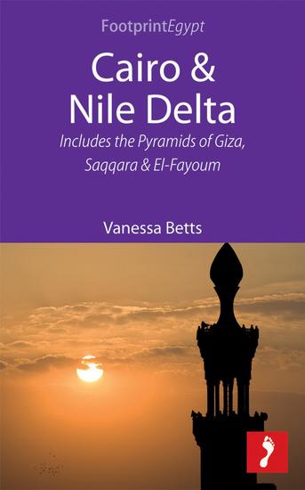 Cairo & Nile Delta - Includes the Pyramids of Giza Saqqara and El-Fayoum - cover