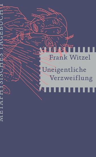 Uneigentliche Verzweiflung - Metaphysisches Tagebuch I - cover