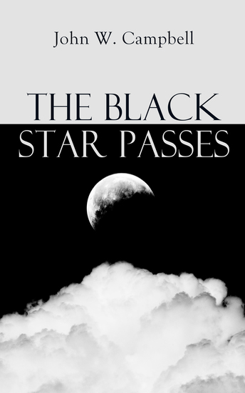 The Black Star Passes - Arcot Morey and Wade Series - cover