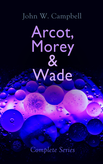 Arcot Morey & Wade - Complete Series - The Black Star Passes Islands of Space & Invaders from the Infinite - cover