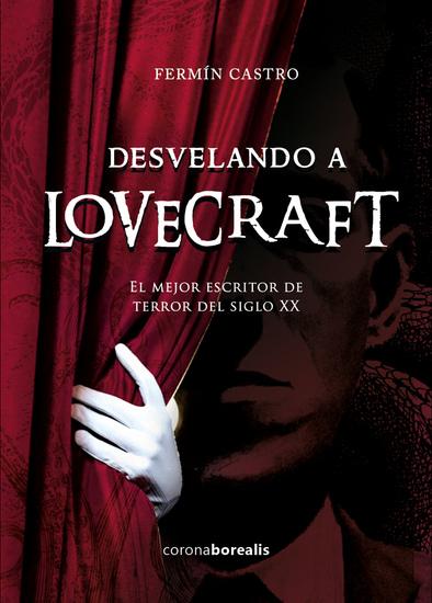 Desvelando a Lovecraft - El mejor escritor de terror del siglo XX - cover