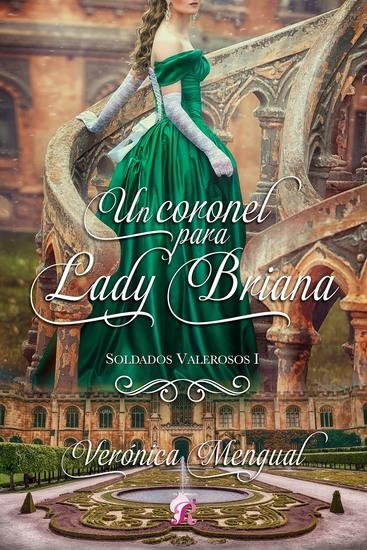 Un coronel para Lady Briana - Soldados Valerosos 1 - cover