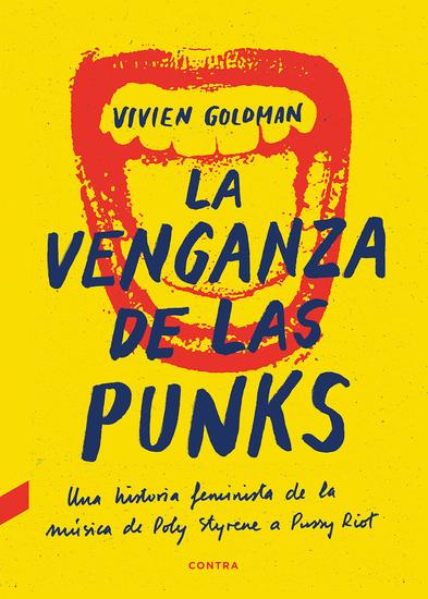 La venganza de las punks - Una historia feminista de la música de Poly Styrene a Pussy Riot - cover