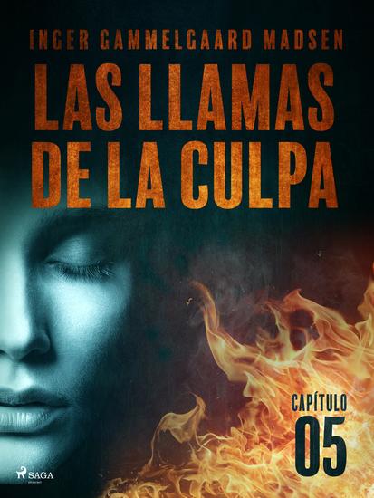 Las llamas de la culpa - Capítulo 5 - cover