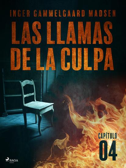 Las llamas de la culpa - Capítulo 4 - cover