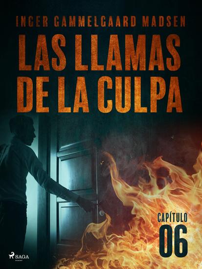 Las llamas de la culpa - Capítulo 6 - cover
