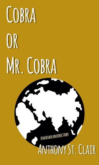 Cobra or Mr Cobra: A Rucksack Universe Story - Rucksack Universe - cover