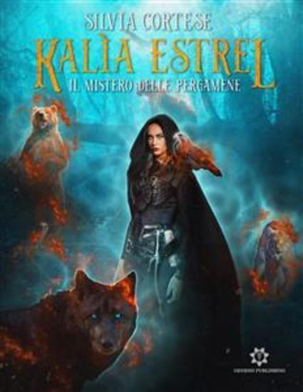 Kalìa Estrel - Il mistero delle pergamene - cover