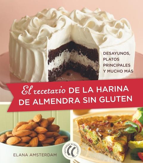 El recetario de la harina de almendra sin gluten - Desayunos platos principales y mucho más - cover
