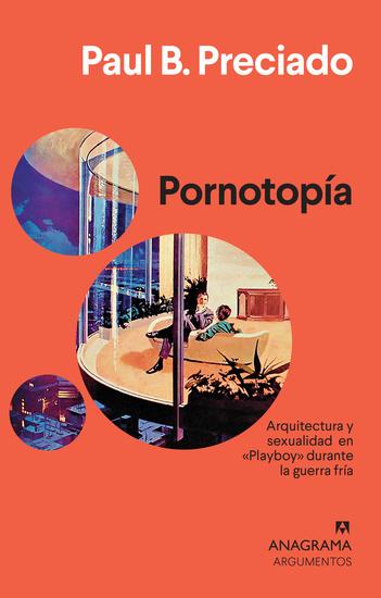 Pornotopía - Arquitectura y sexualidad en «Playboy» durante la guerra fría - cover