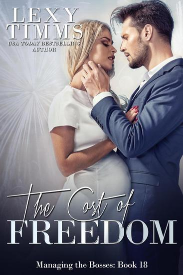 The Cost of Freedom - Managing the Bosses Series #18 - cover