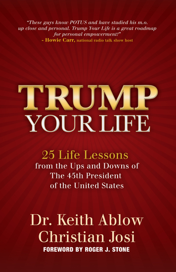 Trump Your Life - 25 Life Lessons from the Ups and Downs of The 45th President of the United States - cover