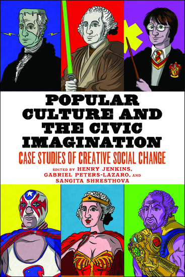 Popular Culture and the Civic Imagination - Case Studies of Creative Social Change - cover