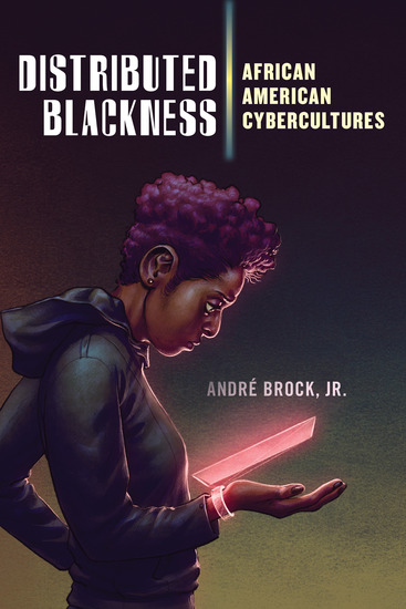 Distributed Blackness - African American Cybercultures - cover
