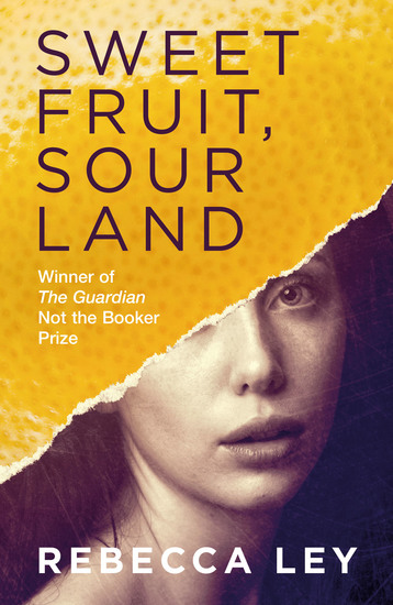 Sweet Fruit Sour Land - Winner of the Not the Booker Prize 2018 - cover