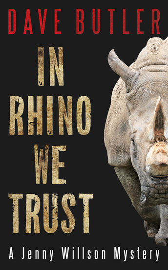 In Rhino We Trust - A Jenny Willson Mystery - cover