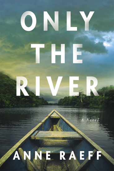 Only the River - A Novel - cover