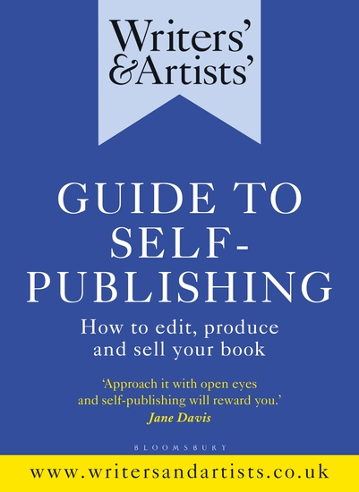Writers' & Artists' Guide to Self-Publishing - How to edit produce and sell your book - cover