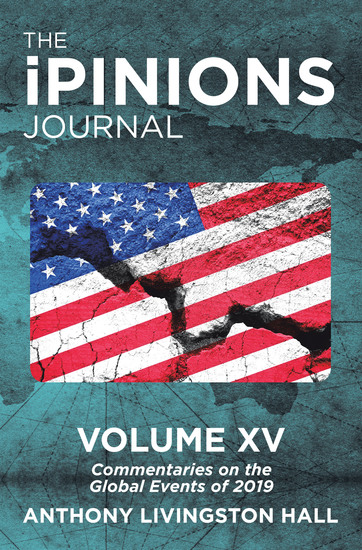 The Ipinions Journal - Commentaries on the Global Events of 2019—Volume Xv - cover