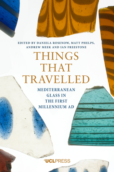 Things that Travelled - Mediterranean Glass in the First Millennium CE - cover