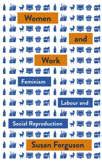 Women and Work - Feminism Labour and Social Reproduction - cover