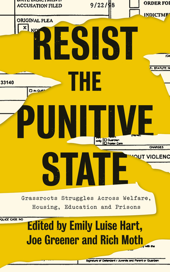 Resist the Punitive State - Grassroots Struggles Across Welfare Housing Education and Prisons - cover