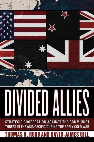 Divided Allies - Strategic Cooperation against the Communist Threat in the Asia-Pacific during the Early Cold War - cover