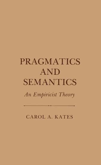 Pragmatics and Semantics - An Empiricist Theory - cover