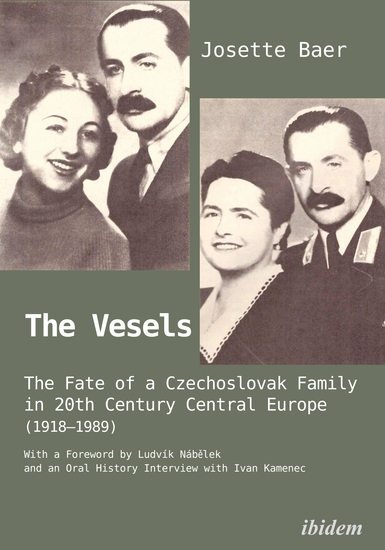 The Vesels - The Fate of a Czechoslovak Family in Twentieth-Century Central Europe (1918–1989) - cover