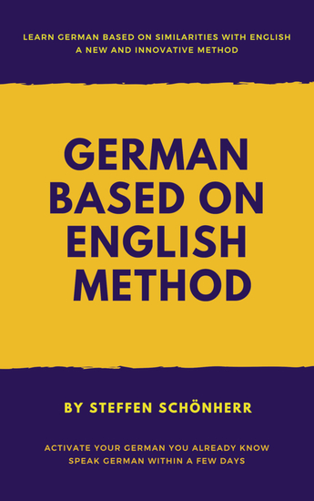 German based on English method - Learn German based on English words and structures: Activate your German you already know - cover