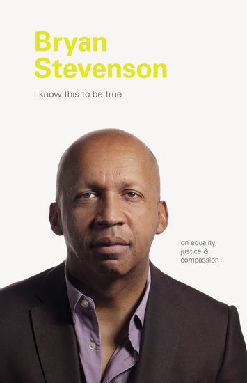I Know This to be True: Bryan Stevenson - cover
