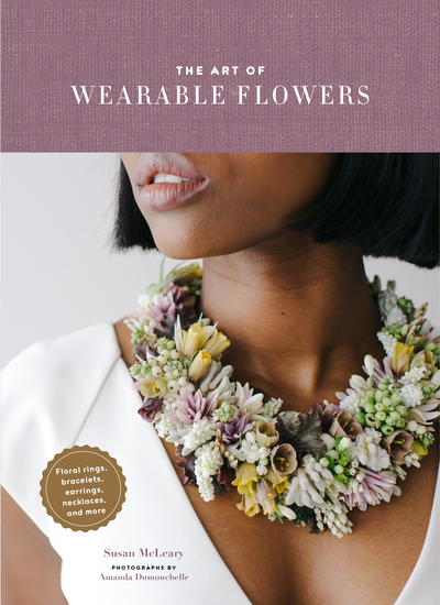 The Art of Wearable Flowers - Floral Rings Bracelets Earrings Necklaces and More - cover