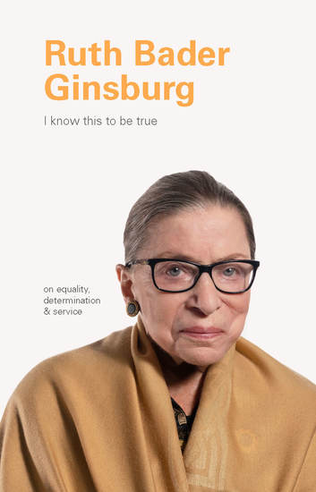 I Know This to Be True: Ruth Bader Ginsburg - cover