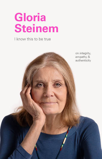 I Know This to Be True: Gloria Steinem - cover