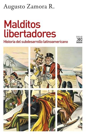 Malditos libertadores - Historia del subdesarrollo latinoamericano - cover