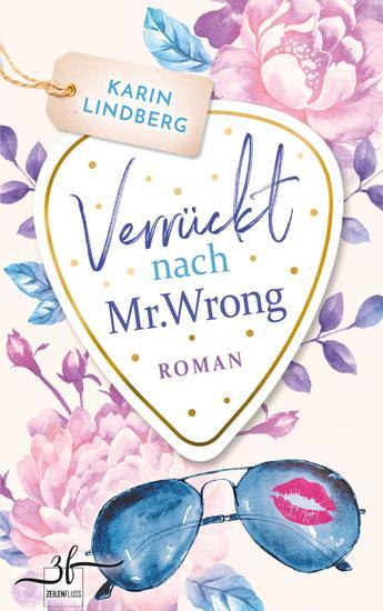 Verrückt nach Mr Wrong - Liebesroman - cover