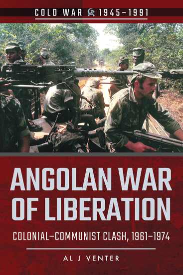 Angolan War of Liberation - Colonial–Communist Clash 1961–1974 - cover