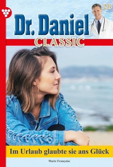 Dr Daniel Classic 28 – Arztroman - Im Urlaub glaubte sie ans Glück - cover
