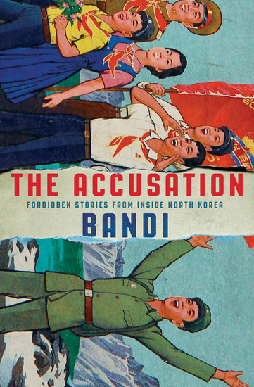 The Accusation - Forbidden Stories from Inside North Korea - cover