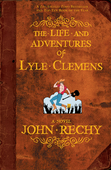 The Life and Adventures of Lyle Clemens - A Novel - cover
