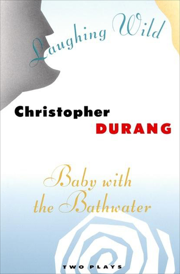 Laughing Wild and Baby with the Bathwater - Two Plays - cover