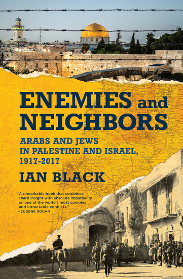 Enemies and Neighbors - Arabs and Jews in Palestine and Israel 1917-2017 - cover