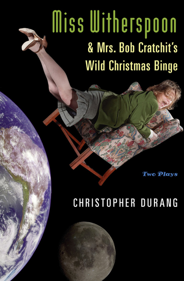 Miss Witherspoon and Mrs Bob Cratchit's Wild Christmas Binge - Two Plays - cover