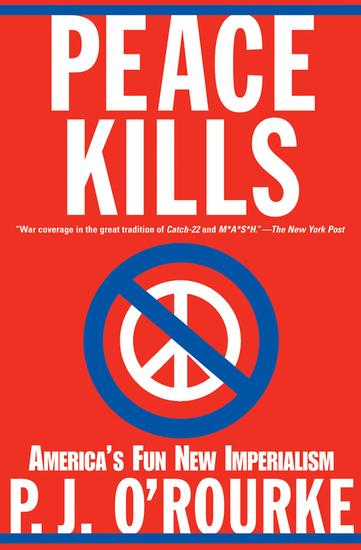 Peace Kills - America's Fun New Imperialism - cover